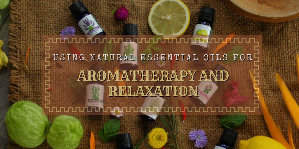 Using Natural Essential Oils for Aromatherapy and Relaxation