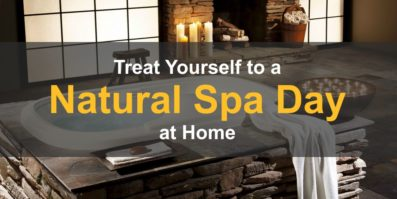 Treat Yourself to a Natural Spa Day at Home