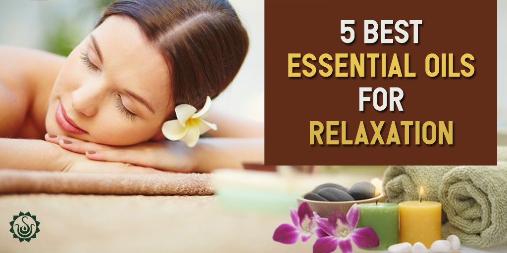 5 Best Essential Oils For Relaxation
