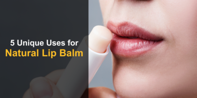 5 Unique Uses for Natural Lip Balm
