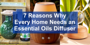 7_reasons_every_home_needs_an_essential_oils_diffuser_header