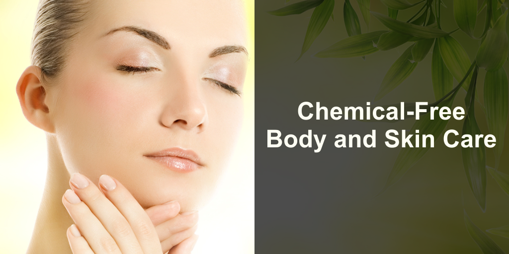 Chemical-Free Body and Skin Care