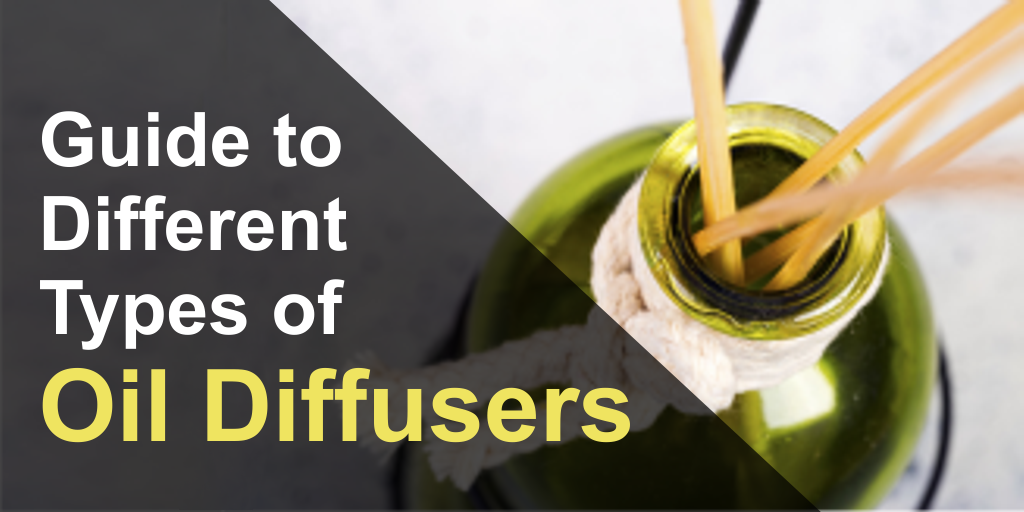 Guide to Different Types of Oil Diffusers