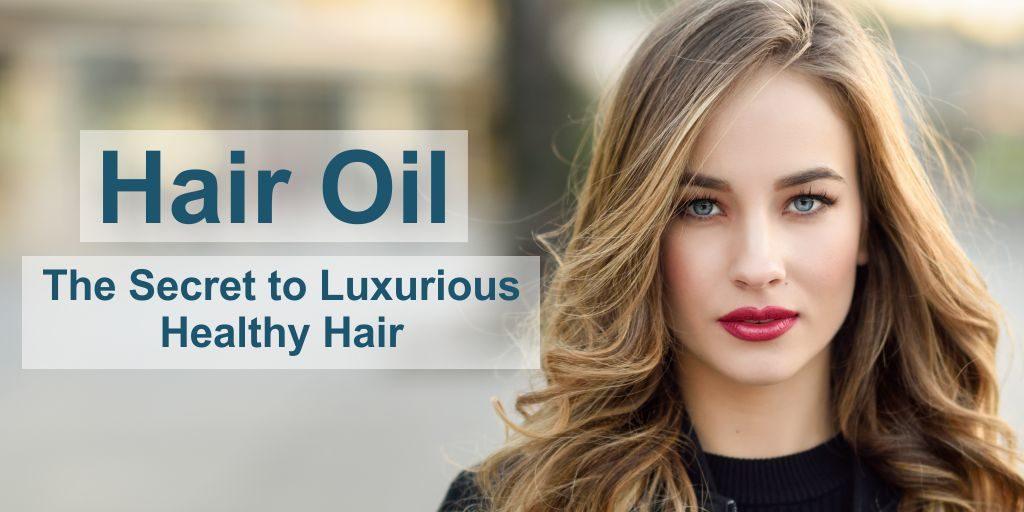 hair oil the secret to luxurious healthy hair header