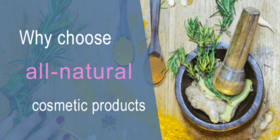 Why Choose All-natural Cosmetic Products