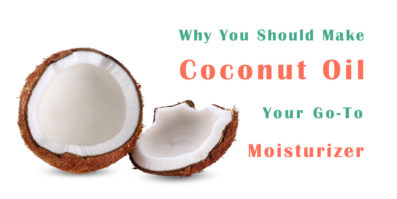 Why You Should Make Coconut Oil Your Go-To Moisturizer