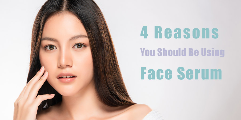 4 Reasons You Should Be Using Face Serum
