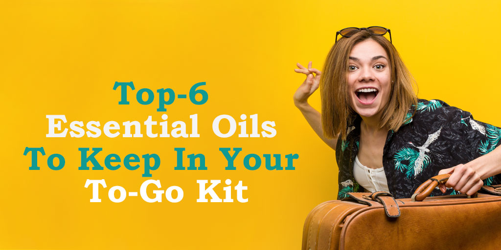 Top-6 Essential Oils to Keep in Your To-Go Kit