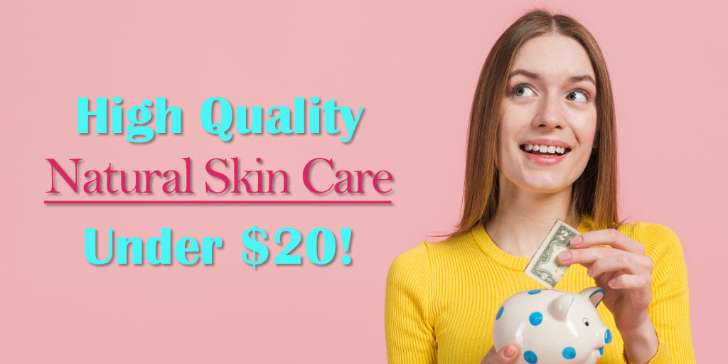 high-quality natural skin care products under $20 header