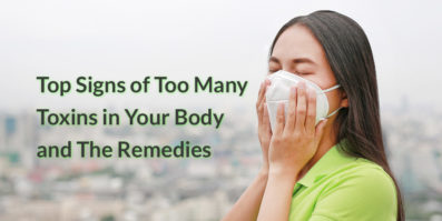 Top Signs of Too Many Toxins in Your Body and The Remedies
