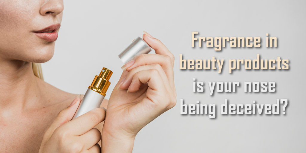 fragrance in beauty products is your nose being deceived header