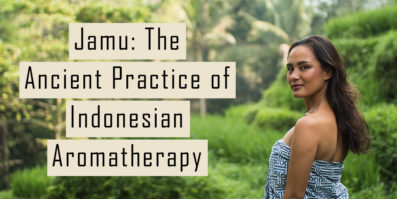 Jamu: The Ancient Practice of Indonesian Aromatherapy