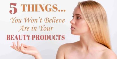 5 Things You Won't Believe Are in Your Beauty Products