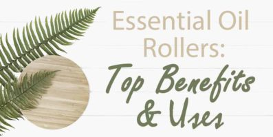 Essential Oil Rollers – Top Uses and Benefits