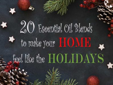 20 Essential Oil Blends To Make Your Home Feel Like The Holidays