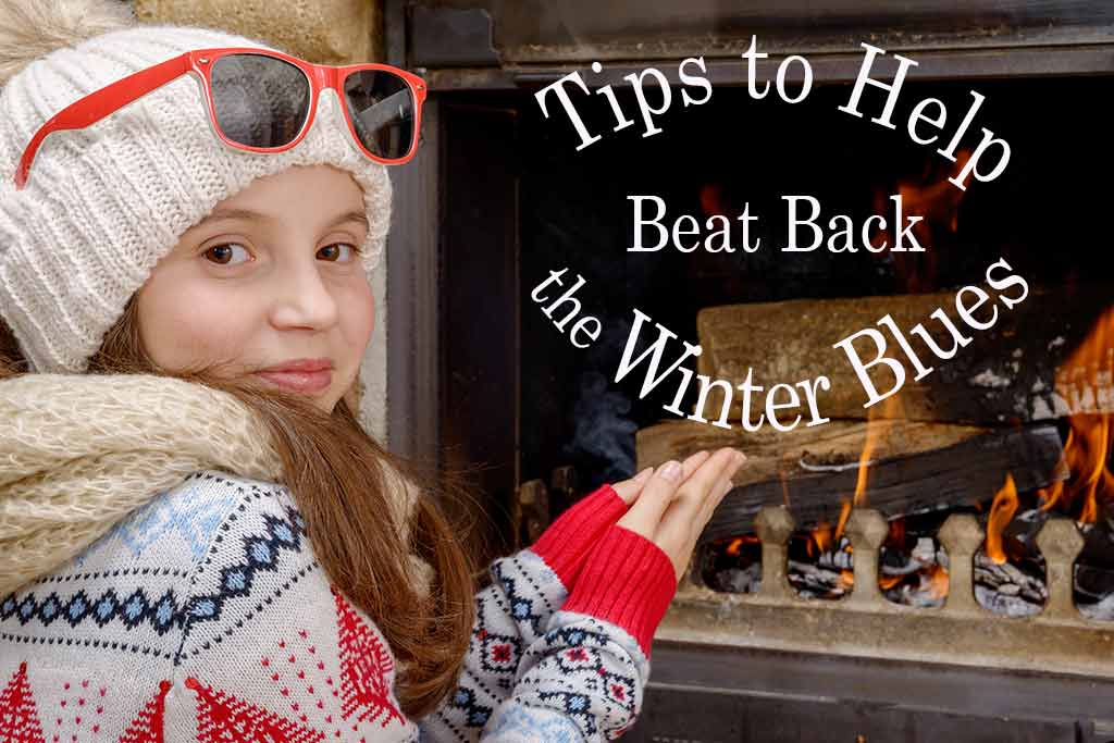 tips to help beat back the winter blues