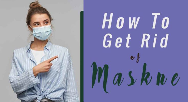 how to get rid of maskne