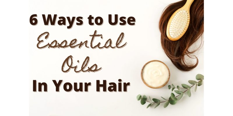 using essentials oils in the hair